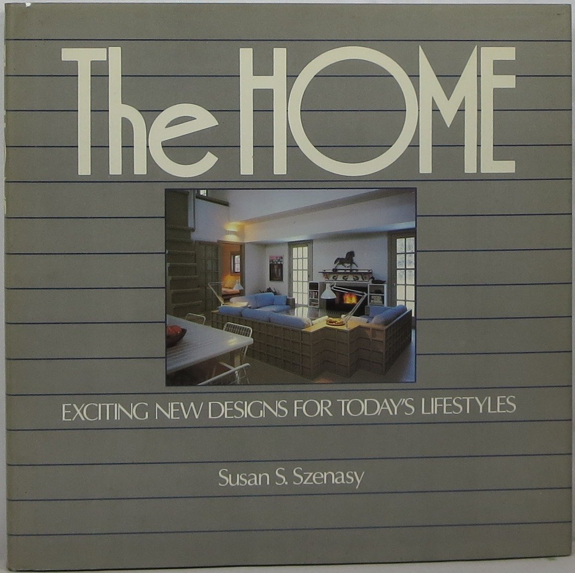 The Home: Exciting New Designs for Today's Lifestyles cover